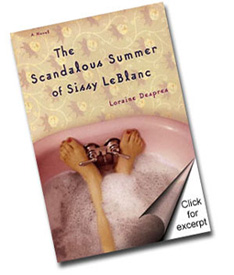 Novels by Loraine Despres  - The Scandalous Summer of Sissy LeBlanc